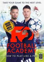 F2: Football Academy New book, new skills! by F2 Freestylers