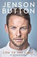 Jenson Button: Life to the Limit My Autobiography by Jenson Button
