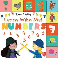 Learn With Me! Numbers by Ilana Exelby