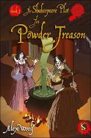 The Shakespeare Plot: The Powder Treason by Alex Woolf