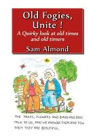 Old Fogies, Unite! by Sam Almond