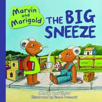 Marvin and Marigold The Big Sneeze by Mark Carthew