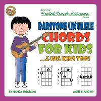 Baritone Ukulele Chords for Kids...& Big Kids Too! by Nancy Eriksson
