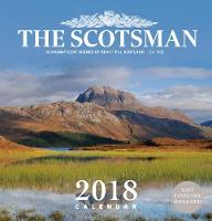 The Scotsman Wall Calendar 2018 12 Magnificent Scenes of Beautiful Scotland by The Scotsman Newpaper