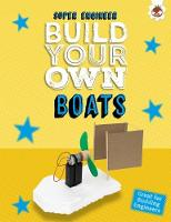 Build Your Own Boats Super Engineer by Rob Ives