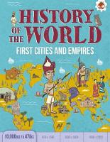 First Cities and Empires 10,000 BCE- 476 CE History of the World by John Farndon