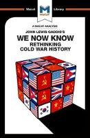 We Now Know Rethinking Cold War History by Scott Gilfillan