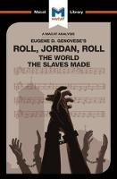 Roll, Jordan, Roll: The World the Slaves Made The World the Slaves Made by Cheryl Hudson, Eva Namusoke