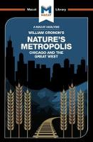 Nature's Metropolis Chicago and the Great West by Cheryl Hudson