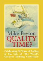 Quality Time? - Celebrating 50 Years of Sailing & The Life of 'The World's Greatest Yachting Cartoonist' 2e by Mike Peyton