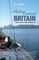 Sailing Around Britain - A Weekend Sailor's Voyage in 50 Day Sails by Kim Sturgess