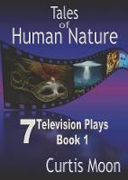 Tales of Human Nature I by Curtis Moon