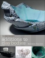 Additions to Clay Bodies by Kathleen Standen