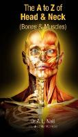 A to Z of the Head and Neck Bones and Muscles by Amanda Neill