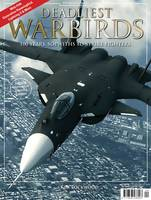 Deadliest Warbirds 100 Years, Sopwiths to Strike Fighters by Kim Lockwood