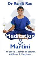 Meditation and Martini Meditation and Martini is for those who want it all. Living a more fulfilling and balanced life. by Ranjit Rao