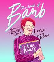 The Book of Barb A celebration of Stranger Things' iconic wing woman by Nadia Bailey