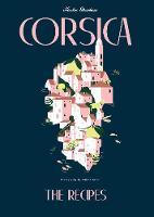 Corsica The Recipes by Nicolas Stromboni