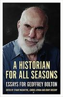 A Historian for All Seasons Essays for Geoffrey Bolton by Lenore Layman