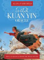 Wild Kuan Oracle - New Edition Soul Guidance from the Wild Divine by Alana (Alana Fairchild) Fairchild