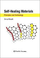 Self-Healing Materials Principles and Technology by George (ChemTec Publishing, Ontario, Canada) Wypych