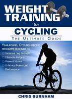 Weight Training for Cycling The Ultimate Guide by Chris Burnham
