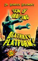 Son of Orbiting Death-Ray Platform by Heinrich Heildmon
