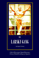 The Larsky Gang by Stefan S Mosley