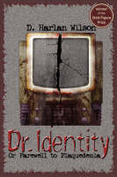 Dr. Identity by D., Harlan Wilson