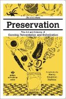 Preservation: The Art And Science Of Canning, Fermentation And Dehydration The Art and Science of Canning, Fermentation and Dehydration by Christina Ward, Nancy Hachisu Singleton