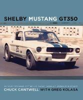 Shelby Mustang by Chuck Cantwell, Greg Kolasa