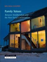 Family Values Between Neoliberalism and the New Social Conservatism by Melinda (Lecturer, The University of Sydney) Cooper