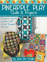 Pineapple Play Quilts & Projects by Jean Ann Wright