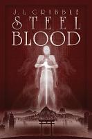 Steel Blood by J L Gribble