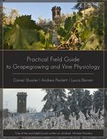 Practical Field Guide to Grape Growing and Vine Physiology by Andrea Paoletti, Daniel Schuster