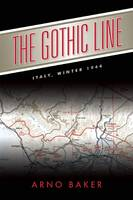 The Gothic Line Italy Winter of 1944 by Arno Baker