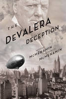 The De Valera Deception by Michael McMenamin, Patrick McMenamin