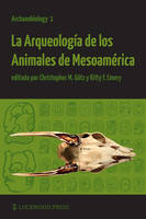 La Arqueologia de los Animales de Mesoamerica by Christopher Markus Gotz