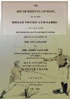 The Art of Defence on Foot with the Broad Sword and Sabre by Peter Frank