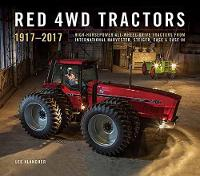 Red 4wd Tractors 1957 - 2017 High-Horsepower All-Wheel-Drive Tractors from International Harvester, Steiger, Case and Case Ih by Lee Klancher