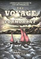 The Voyage of the Cormorant A Memoir of the Changeable Sea by Christian Beamish