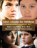 Life's Lessons for Children (And for Teachers and Parents, Too!) by Janice, Ma, RN, NJ-CSN Loschiavo