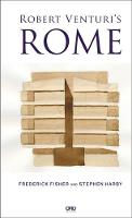 Robert Venturi's Rome by Frederick Fisher, Stephen Harby