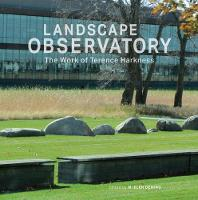 Landscape Observatory Regionalism in the Work of Terry Harkness by M. Elen Deming
