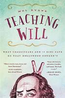 Teaching Will What Shakespeare and 10 Kids Gave Me That Hollywood Couldn't by Mel Ryane