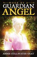 Work of a Guardian Angel by Annie Stillwater (Annie Stillwater Gray) Gray