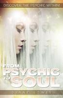 From Psychic to Soul Discover the Psychic within! by Diane (Diane Lewis) Lewis