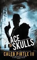 Place of Skulls by III Caleb Pirtle