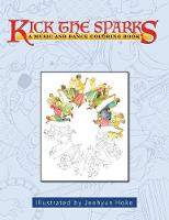 Kick the Sparks A Music and Dance Coloring Book by Jeehyun Hoke