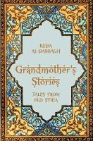Grandmother's Stories Tales from Old Syria by Reda Al-Dabbagh